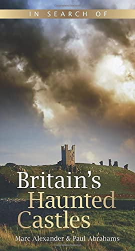 9780752464541: In Search of Britain's Haunted Castles