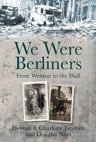 9780752464619: We Were Berliners: From Weimar to the Wall