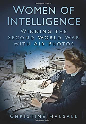 9780752464770: Women of Intelligence: Winning the Second World War with Air Photos