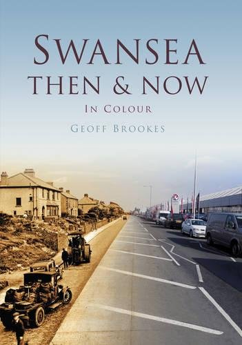 9780752465258: Swansea Then & Now