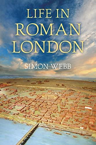 9780752465364: Life in Roman London