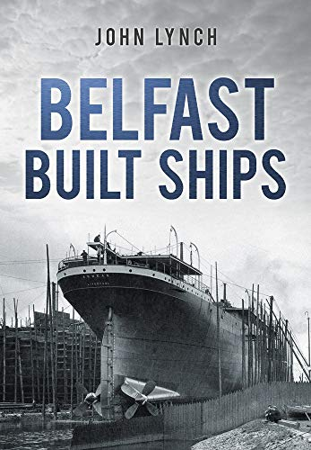 9780752465395: Belfast Built Ships