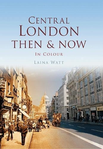 9780752465524: Central London Then & Now
