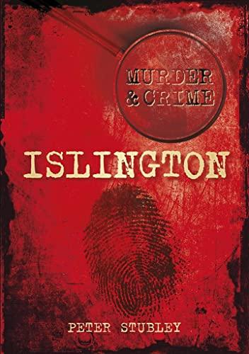 Murder & Crime: Islington: Peter Stubley