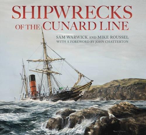 9780752465784: Shipwrecks of the Cunard Line