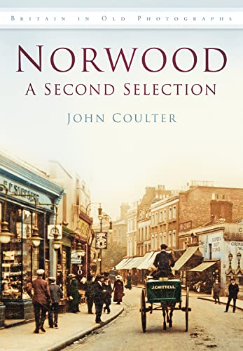 9780752465944: Norwood: A Second Selection (Britain in Old Photographs)