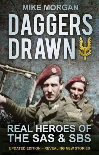 9780752466064: Daggers Drawn: The Real Heroes of the SAS & SBS