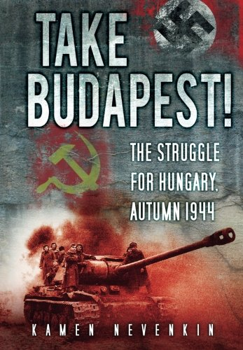 9780752466316: Take Budapest: The Struggle for Hungary, Autumn 1944