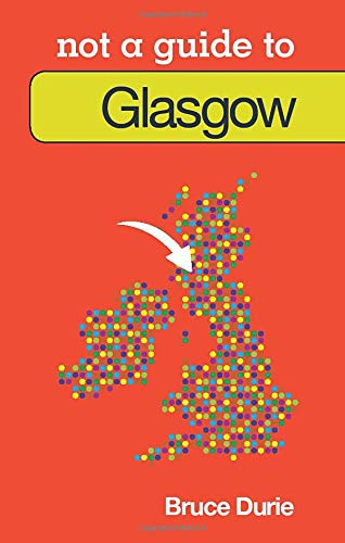 9780752466347: Glasgow: Not a Guide to