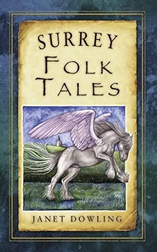 Surrey Folk Tales (Folk Tales: United Kingdom): Janet Dowling
