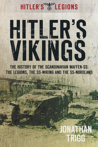 9780752467290: Hitler's Vikings: The History of the Scandinavian Waffen-SS: The Legions, the SS-Wiking and the SS-Nordland (Hitler's Legions)