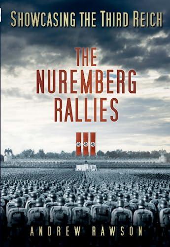9780752467894: Showcasing the Third Reich: The Nuremberg Rallies