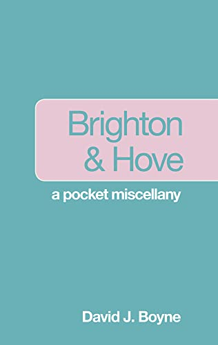 9780752467986: Brighton & Hove: A Pocket Miscellany
