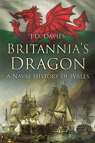 9780752470139: Britannia's Dragon: A Naval History of Wales