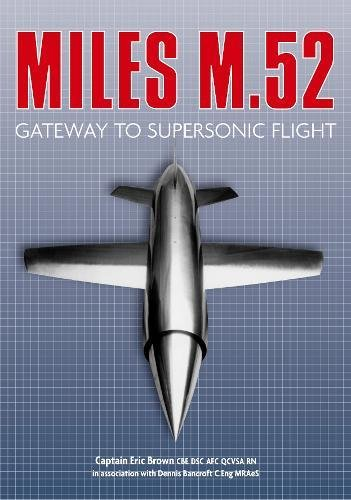 9780752470146: The Miles M.52: Gateway to Supersonic Flight