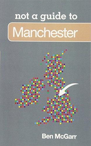 9780752471198: Manchester: Not a Guide to