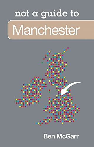 9780752471198: not a guide to Manchester