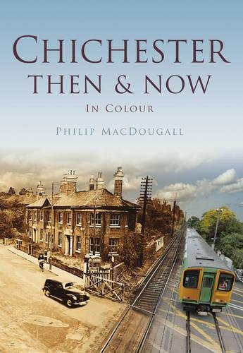 9780752471426: Chichester Then & Now