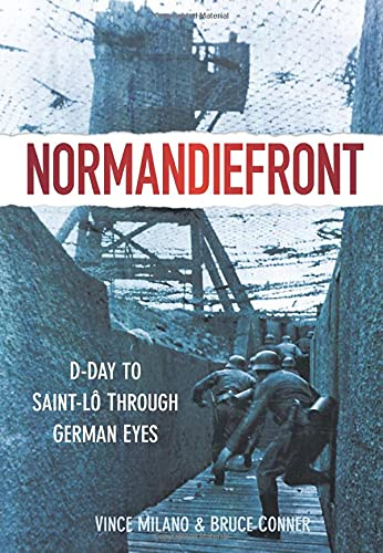 9780752471457: Normandiefront: D-Day to Saint-Lo Through German Eyes