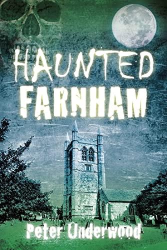 9780752472454: Haunted Farnham