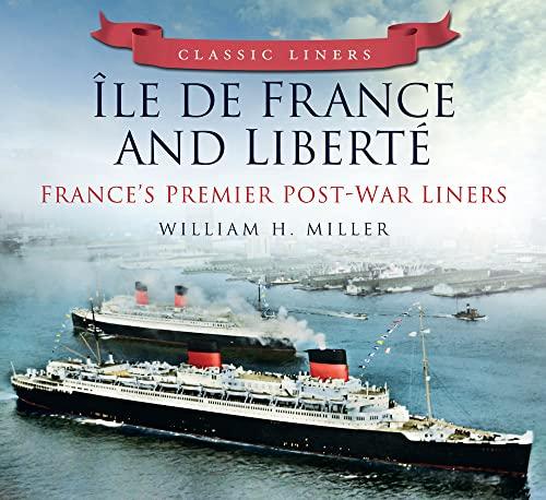 9780752474861: Ile de France and Liberte: France's Premier Post-War Liners (Classic Liners)
