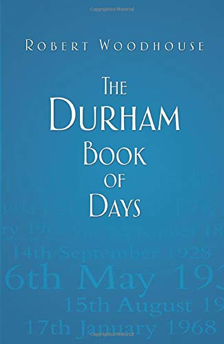 The Durham Book of Days: Woodhouse, Robert