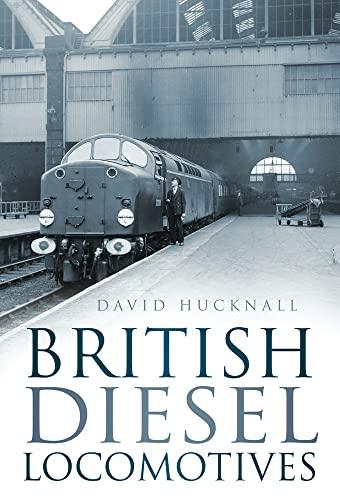 9780752476506: British Diesel Locomotives