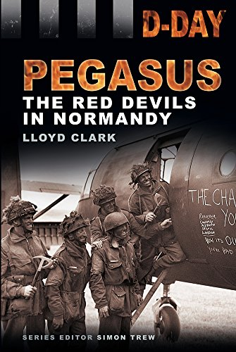 9780752476629: D-Day Landings: Pegasus: The Red Devils in Normandy