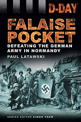 9780752476636: Falaise Pocket: Defeating the German Army in Normandy (D-Day)