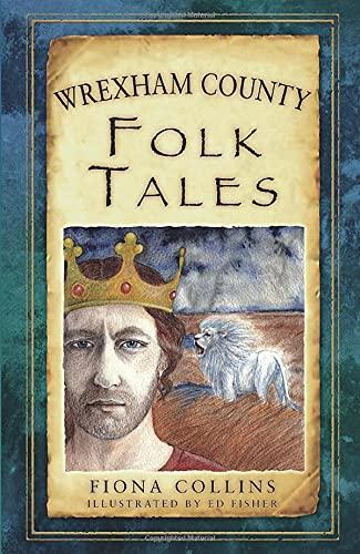 9780752476896: Wrexham County Folk Tales (Folk Tales: United Kingdom)