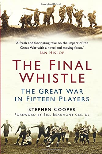 9780752479354: The Final Whistle: The Great War in Fifteen Players