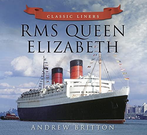 9780752479514: RMS Queen Elizabeth (Classic Liners)