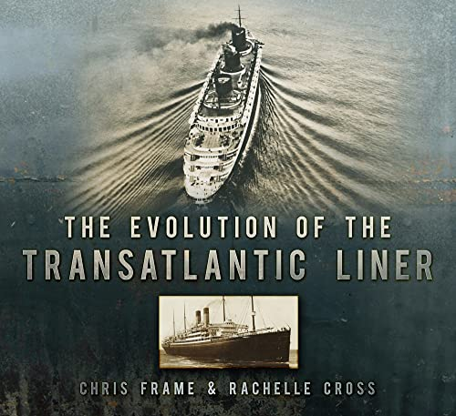 9780752479736: The Evolution of the Transatlantic Liner
