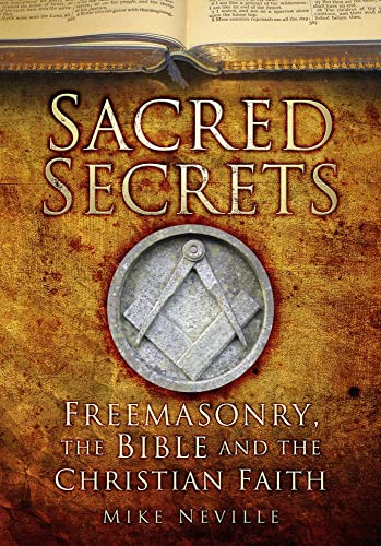 9780752480510: Sacred Secrets: Freemasonry, the Bible and Christian Faith