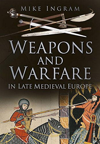 9780752480541: Weapons and Warfare in Late Medieval Europe