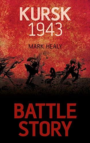 9780752480565: Battle Story: Kursk 1943