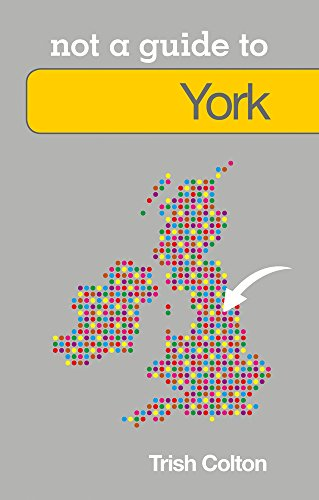 9780752480589: York: Not a Guide to