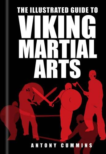 9780752480602: The Illustrated Guide to Viking Martial Arts