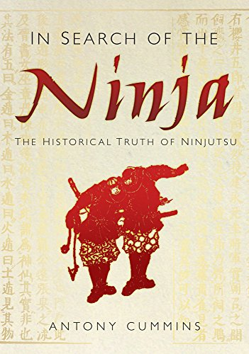 9780752480930: In Search of the Ninja: The Historical Truth of Ninjutsu
