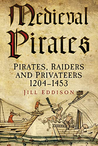 9780752481036: Medieval Pirates: Pirates, Raiders and Privateers 1204-1453