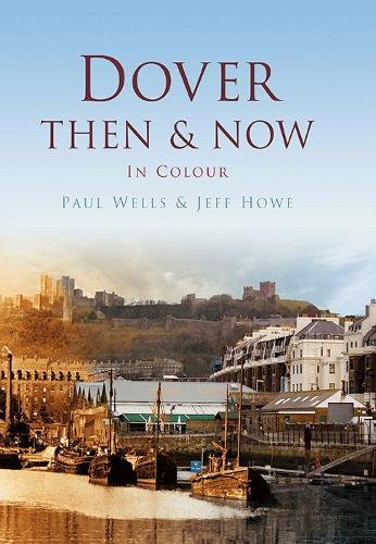 9780752481043: Dover Then & Now