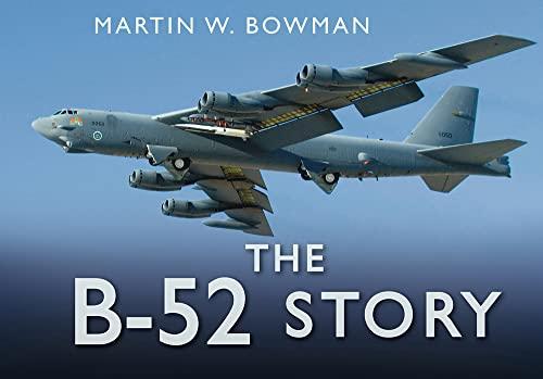 The B-52 Story (Story (History Press)): Martin W. Bowman