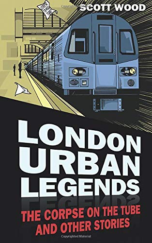9780752482873: London Urban Legends: The Corpse on the Tube and Other Stories