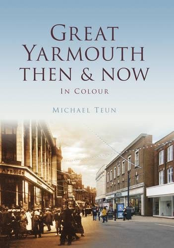 9780752482880: Great Yarmouth Then & Now