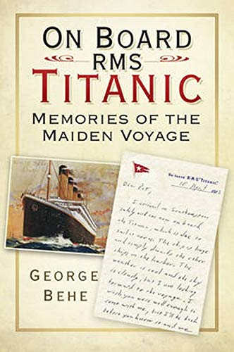 9780752483061: On Board RMS Titanic: Memories of the Maiden Voyage