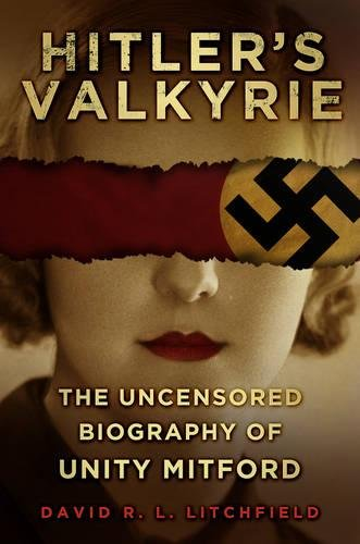 9780752485751: Hitler's Valkyrie: The Uncensored Biography of Unity Mitford