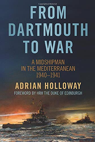 9780752486420: From Dartmouth to War: A Midshipman in the Mediterranean 1940-1941