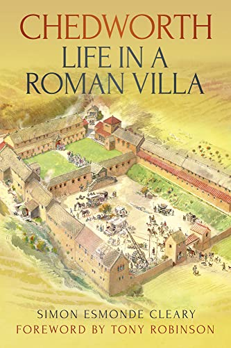 Chedworth: Life in a Roman Villa: Simon Esmonde Cleary