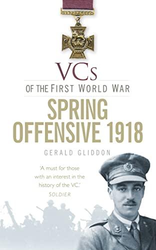VCs of the First World War: Spring Offensive 1918: Gliddon