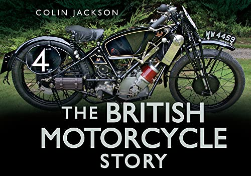 9780752487359: The British Motorcycle Story (Story series)